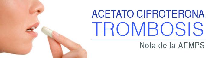 AEMPS-ACETATO CIPROTERONA-TROMBOSIS
