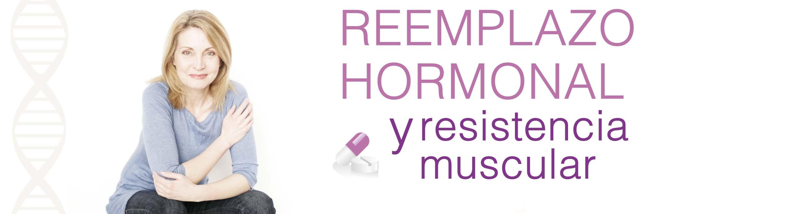 Reemplazo hormonal y resistencia muscular