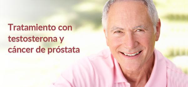 Tratamiento con testosterona y cáncer de próstata
