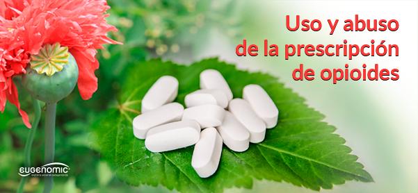 Uso y abuso de la prescripción de opioides