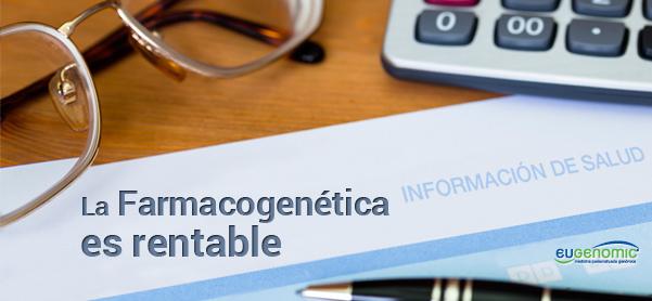 Aplicar la Farmacogenética es rentable