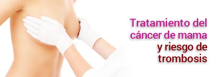 Cáncer de mama y riesgo de trombosis