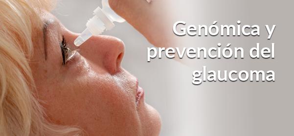 Genómica y prevención del glaucoma