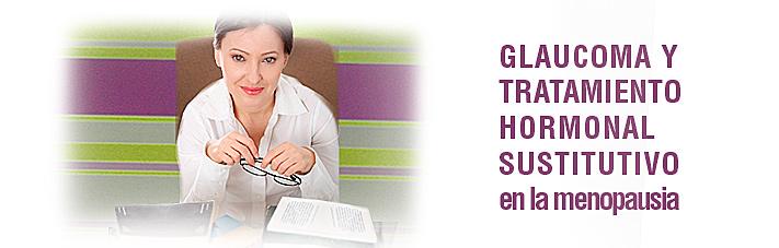 Glaucoma y tratamiento hormonal sustitutivo en la menopausia