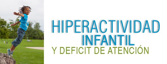 Hiperactiviad infantil y deficit de atención