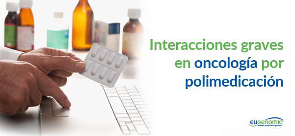 Interacciones graves en oncología por polimedicación