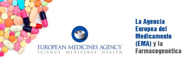 La Agencia Europea del Medicamento (EMA) y la Farmacogenética - Medicina  personalizada Genómica