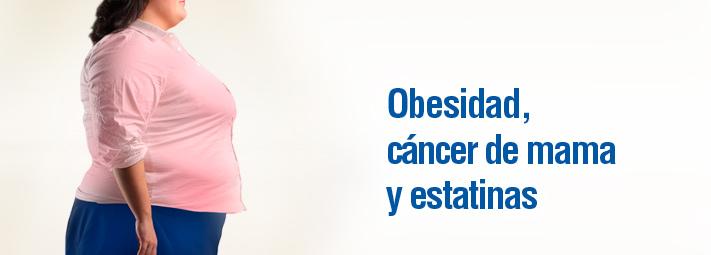 Obesidad, cáncer de mama y estatinas