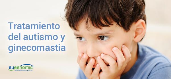 Tratamiento del autismo y ginecomastia