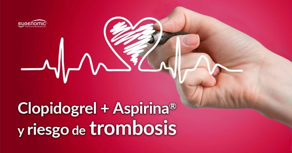 Riesgo trombosis y tratamiento con clopidogrel mas Aspirina