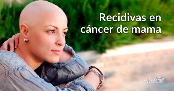 Recidivas en cáncer de mama