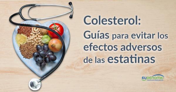 Colesterol: Guías para evitar efectos adversos de estatinas