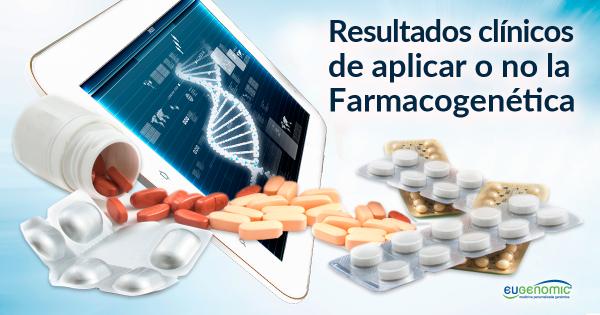 Resultados clínicos entre aplicar o no la Farmacogenética