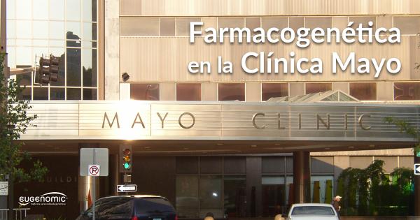 Farmacogenética en la Clínica Mayo