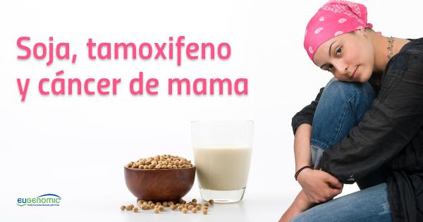 Soja, tamoxifeno y cáncer de mama
