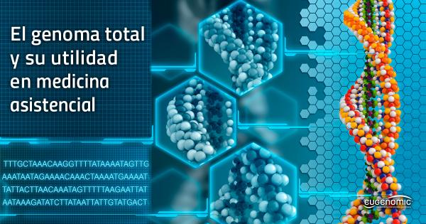 El genoma total y su utilidad en medicina asistencial