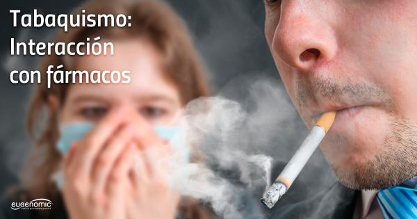 Tabaquismo: interacción con fármacos