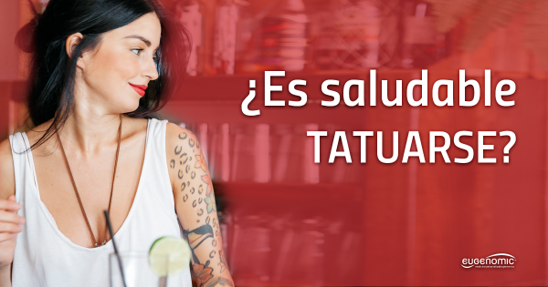 ¿Es saludable tatuarse?