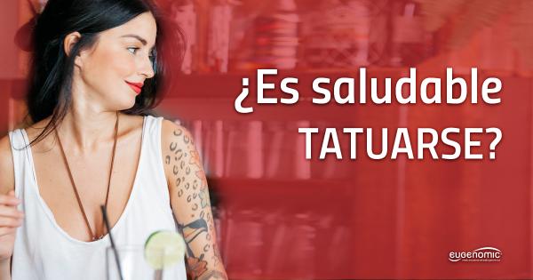¿Es saludable tatuarse?