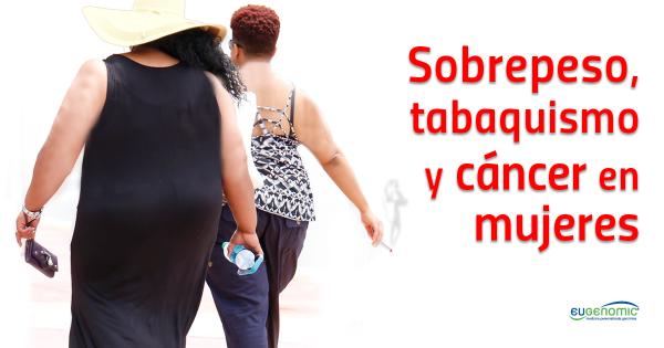 Sobrepeso, tabaquismo y cáncer en mujeres
