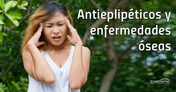 Antiepilépticos y enfermedades óseas