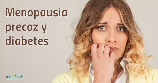 Menopausia precoz y diabetes