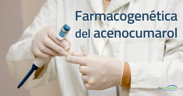 Farmacogenética del acenocumarol