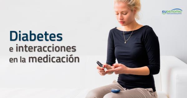 Interacciones entre fármacos y control de la diabetes