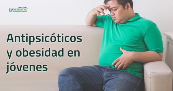 Antipsicóticos y obesidad en jóvenes
