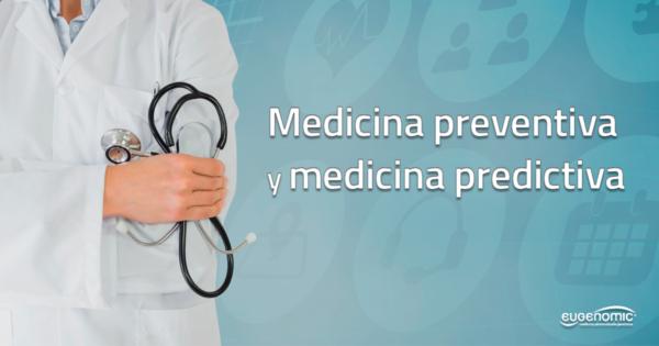 Medicina preventiva y medicina predictiva