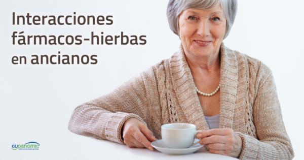 Interacciones fármacos-hierbas en ancianos