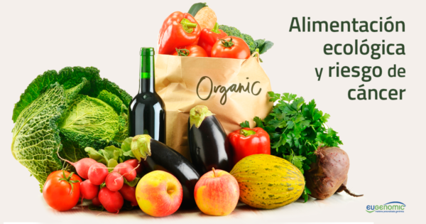 Estudio confirma menor riesgo de cáncer con alimentación ecológica