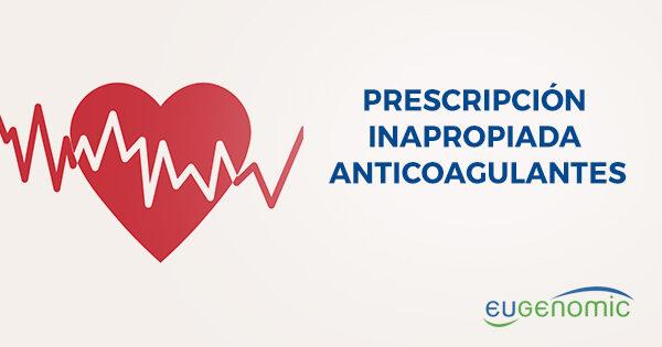 Prescripción inapropiada de los nuevos anticoagulantes - Medicina personalizada Genómica
